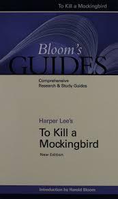 Book Report On To Kill A Mockingbird To Kill A Mockingbird Bloom S Guides Harper Lee Harold Bloom
