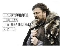 Meme Brace Yourself - 20 best birthday memes for a game of thrones fan sayingimages com