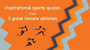 inspirational sports quotes from five great athletes