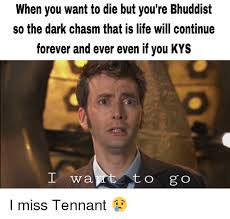 Forever And Ever Meme - when you want to die but you re bhuddist so the dark chasm that is