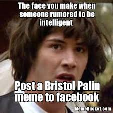 That Face You Make When Meme - the face you make when someone rumored to be intelligent create