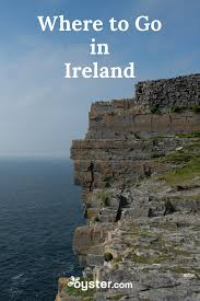 where to go in ireland places to visit in ireland oyster