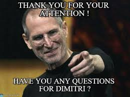 Dimitri Meme - thank you for your attention steve jobs meme on memegen