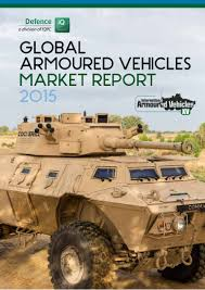 civilian armored vehicles global armoured vehicles market report 2015