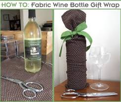 gift wrapping wine bottles how to make a fabric wine bottle gift wrap gifting