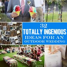 outside wedding ideas 32 totally ingenious ideas for an outdoor wedding