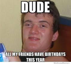 Memes For Birthdays - 10 guy on birthdays weknowmemes