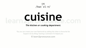 cuisine definition cuisine pronunciation and definition