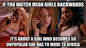 Mean Girls Memes - perfect mean girls memes so fetch viralizeit
