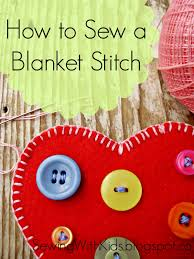 sewing with kids how to sew a blanket stitch