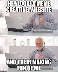 Creating Meme - hide the pain harold meme imgflip
