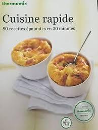 recettes cuisine rapide livre de recettes vorwerk thermomix cuisine rapide neuf tm5 tm31 ebay