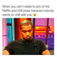 Chill Meme - what does netflix and chill mean popsugar tech