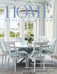 home design and decor magazine home design decor triangle june july 2018 free pdf magazine