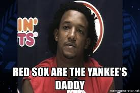 Red Sox Meme - red sox are the yankee s daddy pedro martinez daddy meme generator