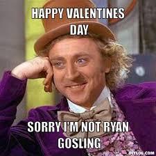 Ryan Gosling Meme Generator - top 10 valentine s day memes