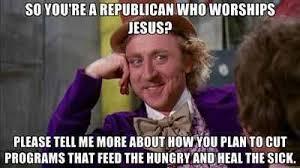 Republican Memes - republican party jokes willy wonka republican budget cuts