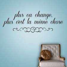 Plus Ca Change Plus Ca Meme Chose - plus ça change plus c est la même chose agency culture change