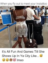 Fly Out Memes - when you fly out to meet your instaboo may not it s all fun and