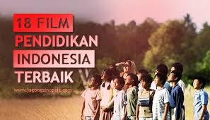 film motivasi indonesia youtube 20 film pendidikan indonesia terbaik untuk guru orangtua siswa