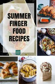 finger food recipes for summer entertaining huffpost
