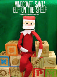elf on the shelf mine craft santa and free printable a little moore
