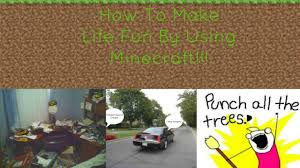 minecraft car real life how to make life fun by using minecraft in real life minecraft blog