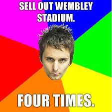 Muse Meme - muse meme sell out wembley stadium four times meme generator