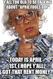 April Fools Day Meme - madea memes google search madea pinterest memes madea