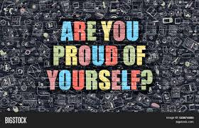 are you proud of yourself on dark brick wall are you proud of