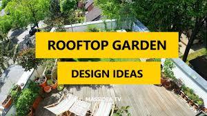 Rooftop Garden Ideas 50 Amazing Rooftop Garden Terrace Design Ideas 2017 Youtube