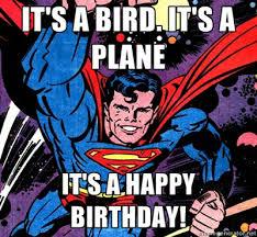 Superhero Birthday Meme - superman happy birthday bird plane comics feliz cumplea祓os