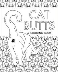 Amazon Com Cat Butts A Coloring Book 9781545200131 Val Brains The Coloring Book