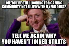Willy Wonka Memes - the condescending willy wonka meme and you off topic strats forum