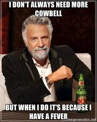 Christopher Walken Cowbell Meme - gotta have more cowbell