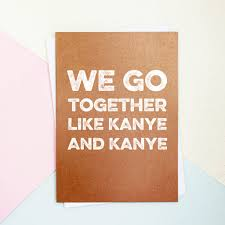 kanye valentines card kanye and kanye s day card by parkins interiors