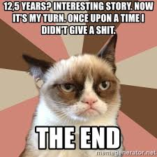 Grumpy Cat New Years Meme - 12 5 years interesting story now it s my turn once upon a time i