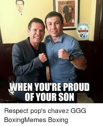 urban when you re proud of your son respect pop s chavez ggg