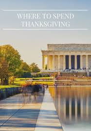 best places to spend thanksgiving best place 2017