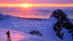 john muir dog quote for going out i found was really going in john muir 1920x1080