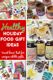 Edible Gifts Healthy And Unique Holiday Food Gifts
