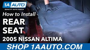 nissan altima 2013 seat covers how to install replace rear back seat 2005 nissan altima youtube