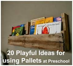 let the children play 20 playful ideas for using pallets at preschool