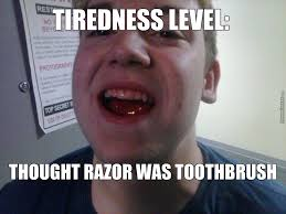 So Tired Meme - have you ever been so tired by zangothehunter meme center