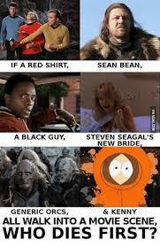 Redshirt Meme - if a red shirt sean bean a black guy steven seagal s new bride