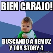 Memes De Toy Story - meme bebe exitoso bien carajo buscando a nemo2 y toy story 4