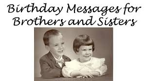 Wedding Quotes For Brother Birthday Messages To Siblings Brother And Sister Birthday Wishes