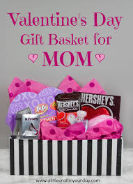 Valentine S Day Gift Ideas For Her Pinterest Valentine U0027s Day Gift Basket For Mom A Little Craft In Your Day