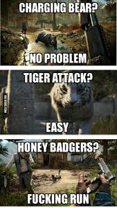Meme Honey Badger - farcry 4 honey badgers 9gag