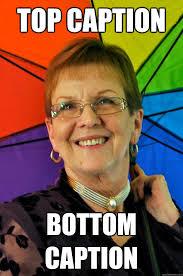 Caption Meme - top caption bottom caption accidental meme grandma quickmeme